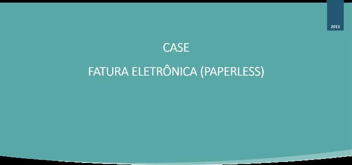 CASE - Fatura Eletrônica (Paperless)