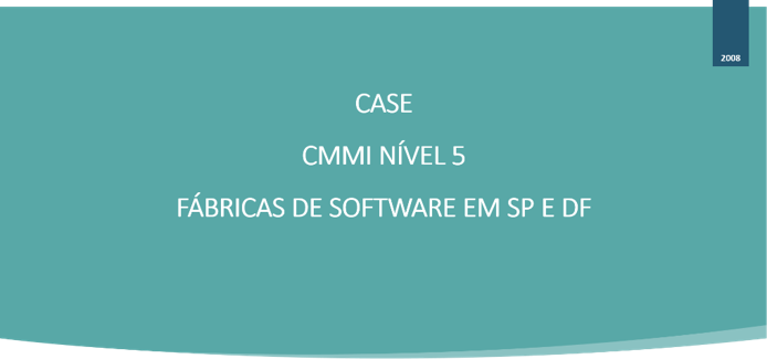 CASE - CMMI NIVEL 5 (FSW em SP e DF)