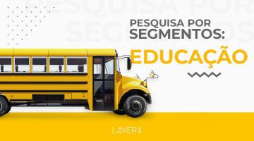 pesquisa educação  - Layer Up