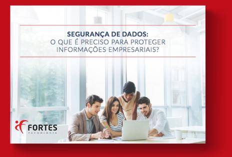 eBook Segurança de Dados: O que é preciso para proteger informações empresariais