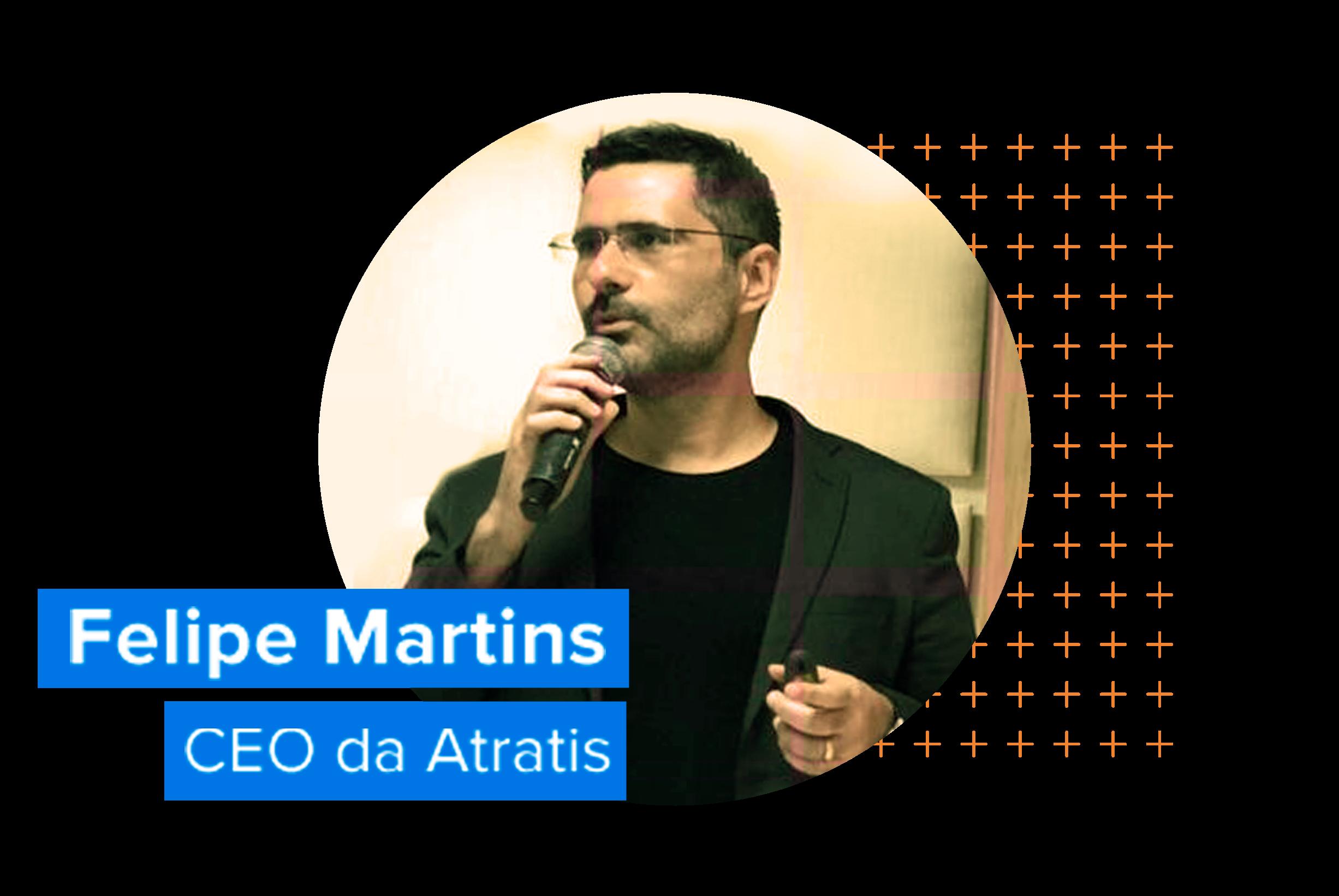 Felipe Martins - CEO da Atratis Digital