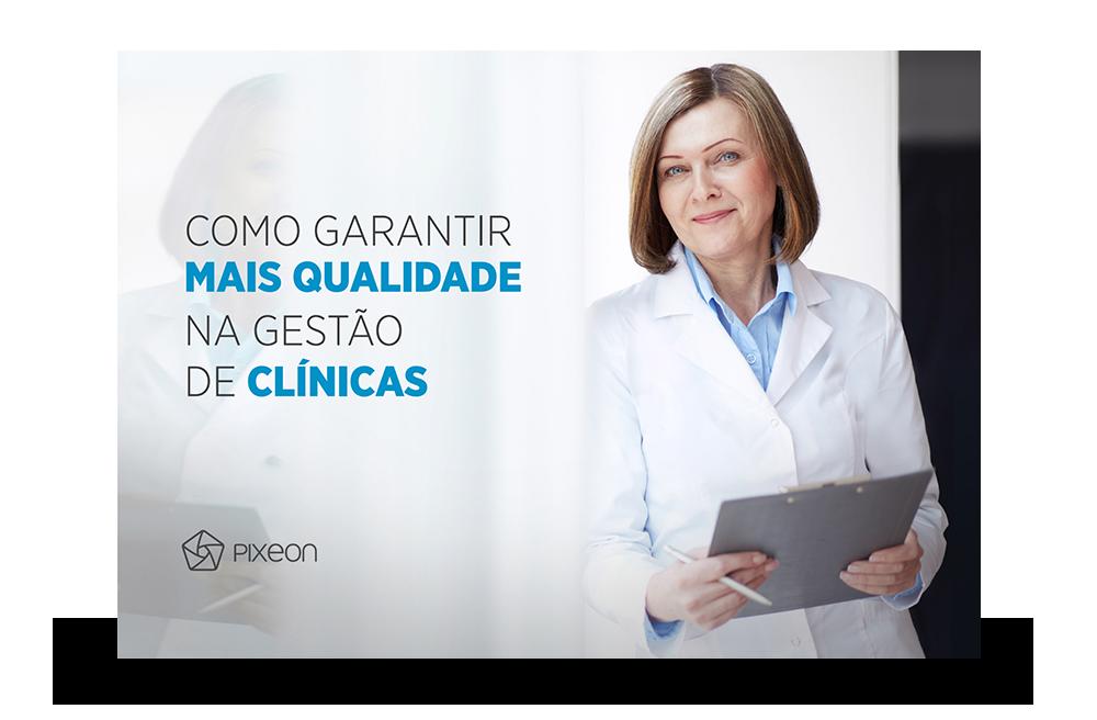 Ebook: Como garantir mais qualidade na gestão de clínicas
