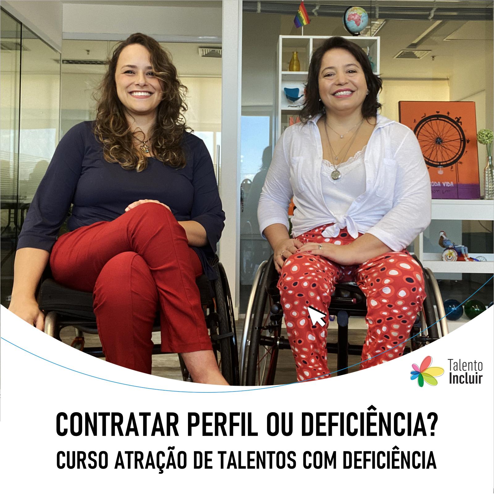 foto de tabata e carolina lado a lado sorrindo com o escrito: contratar perfil ou deficiência? curso atração de Talentos com deficiênca
