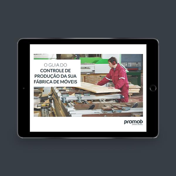 O Guia do Controle de Produção da sua Fábrica de Móveis
