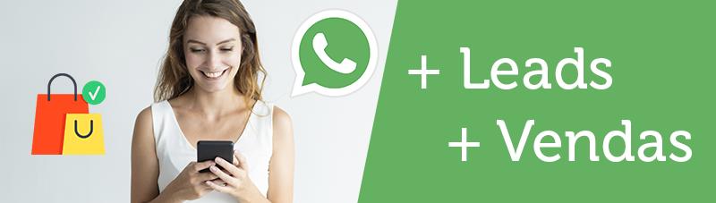 O WhatsApp surgiu como uma importante ferramenta de geração de leads e vendas.