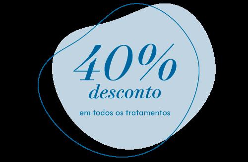 40% desconto em todos os tratamentos
