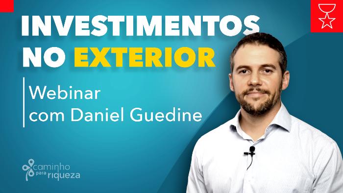 Webinar com Daniel Guedine do blog Caminho para Riqueza