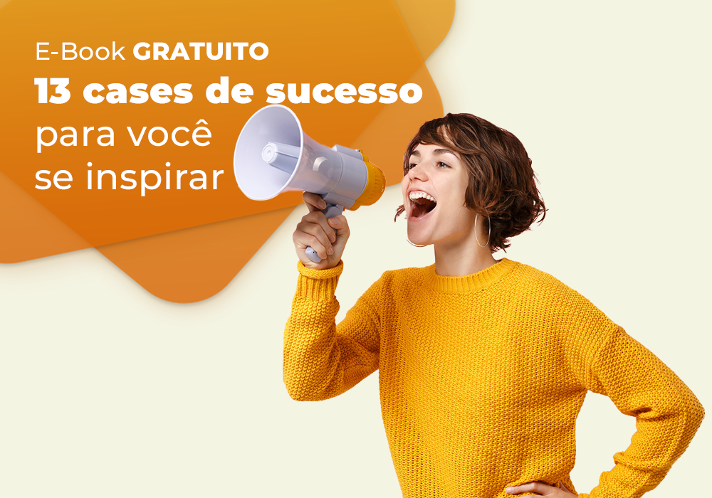 13 Cases de sucesso para você se inspirar