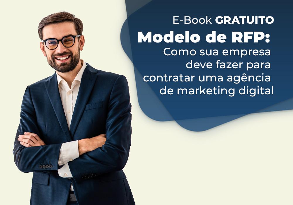 Modelo de RFP: Como sua empresa deve fazer para contratar uma agência de marketing digital
