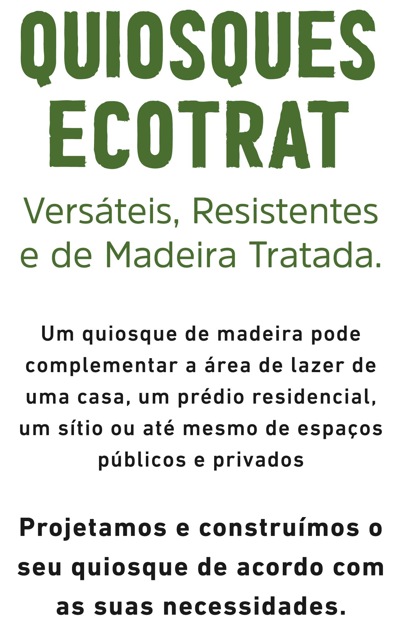 Ecotrat - Madeiras Tratadas | Quiosques Ecotrat