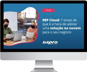 ERP Cloud: sinais de que é hora de investir
