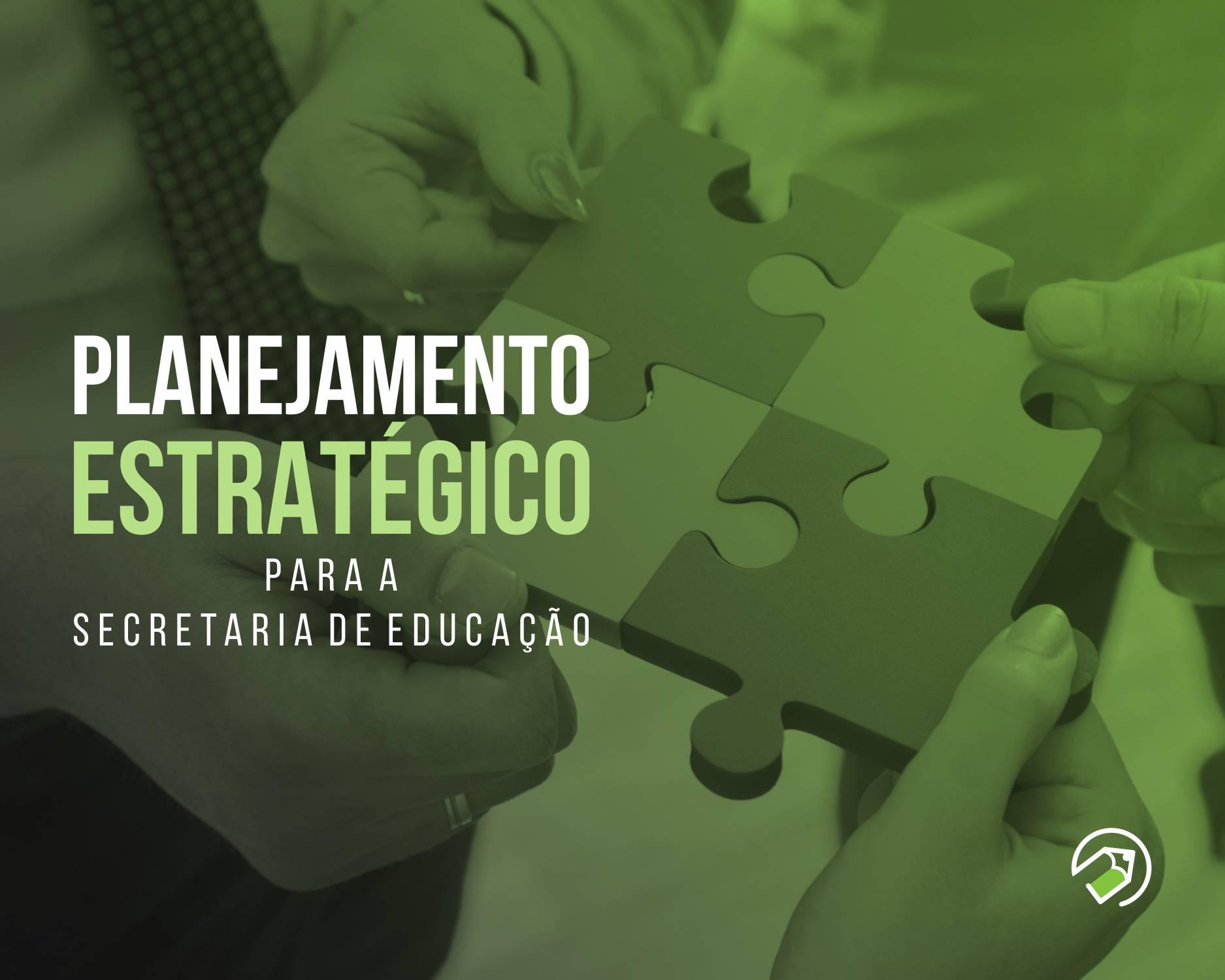 Planejamento estratégico para secretaria de educação