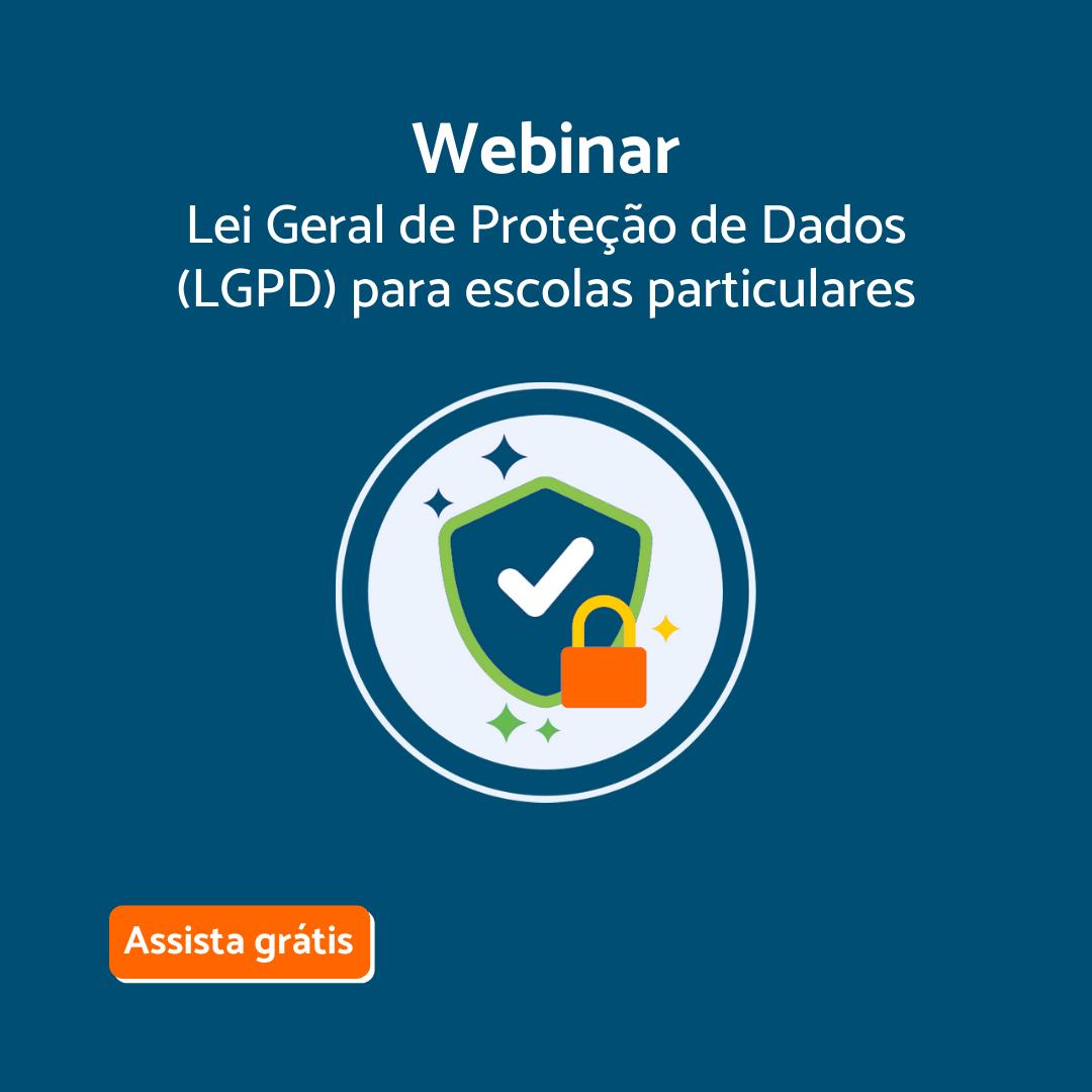 Lei Geral de Proteção de Dados para escolas particulares