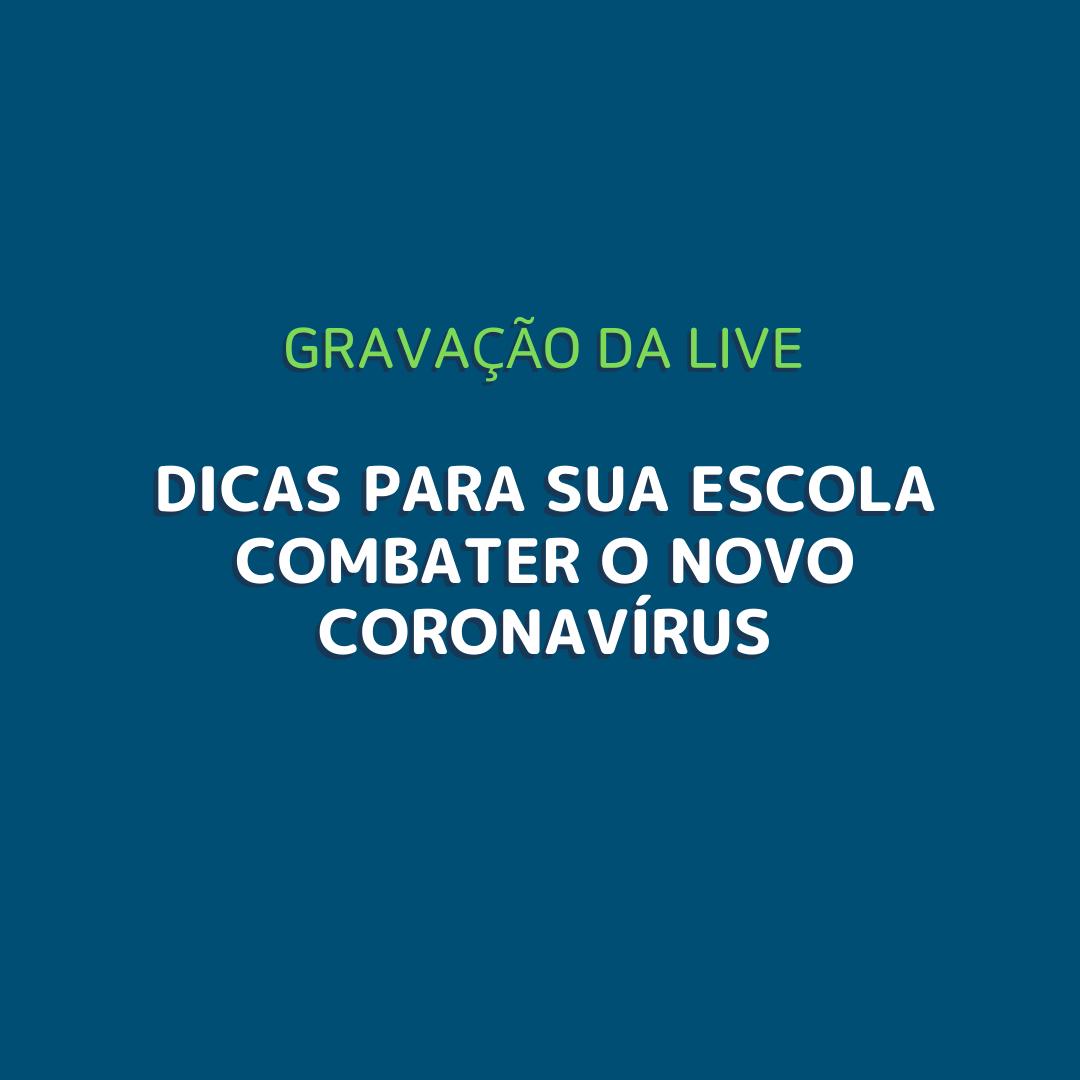 Dicas para sua escola combater o novo coronavírus