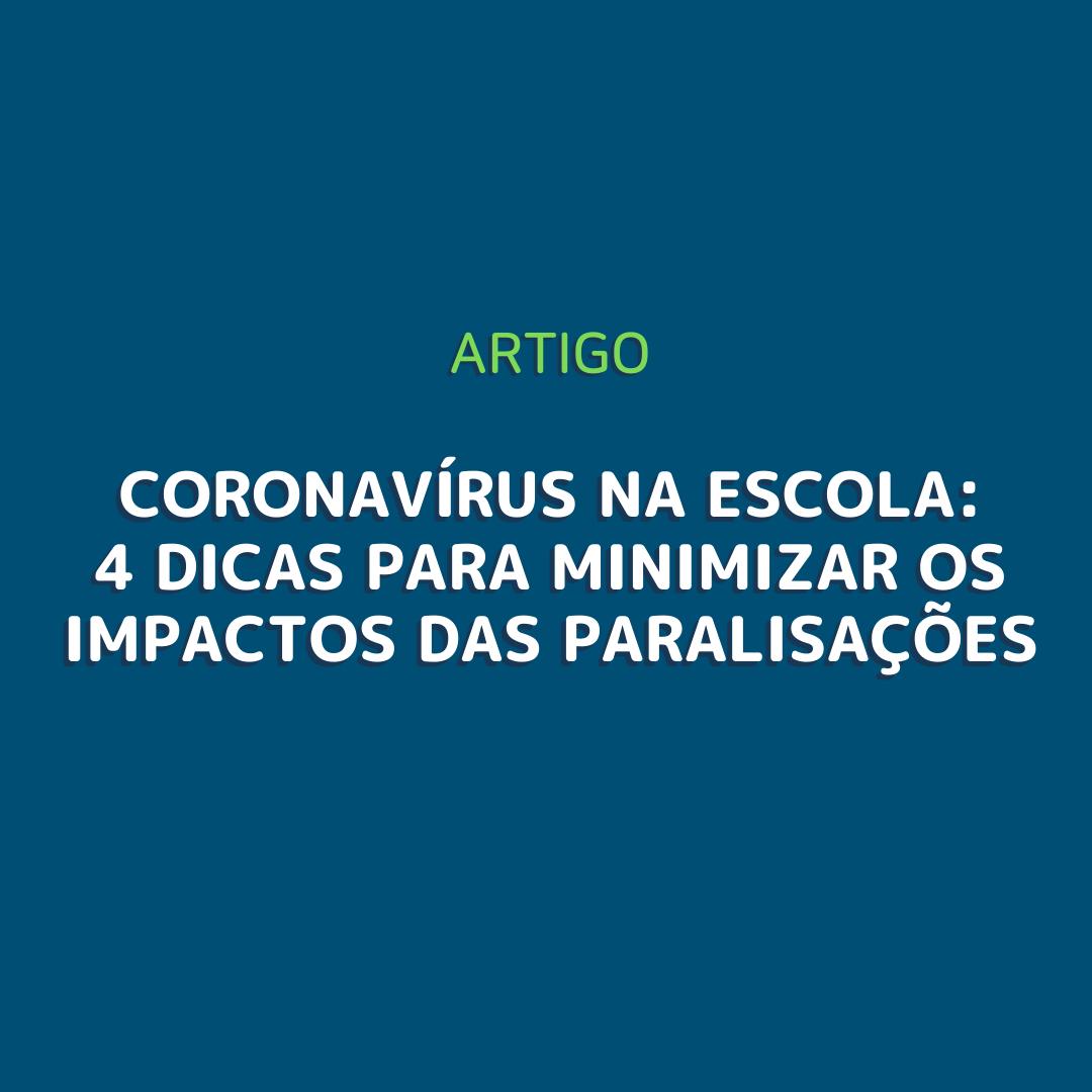 Coronavírus na escola: 4 dicas para minimizar os impactos das paralisações