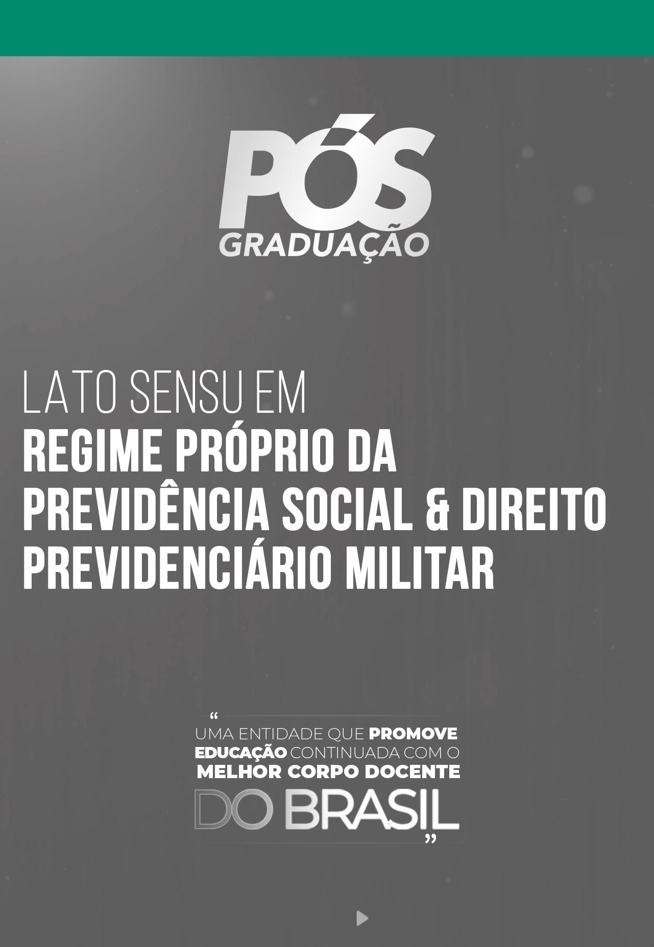 Regime Próprio da Previdência Social & Direito Previdenciário Militar