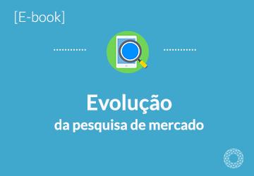 E-book_EvolucaoPesquisaMercado