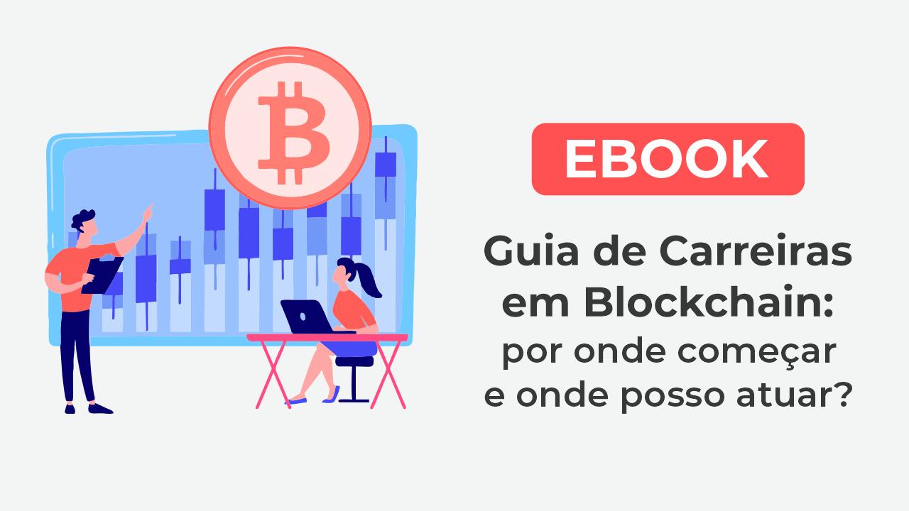 Ebook Guia de Carreiras em Blockchain
