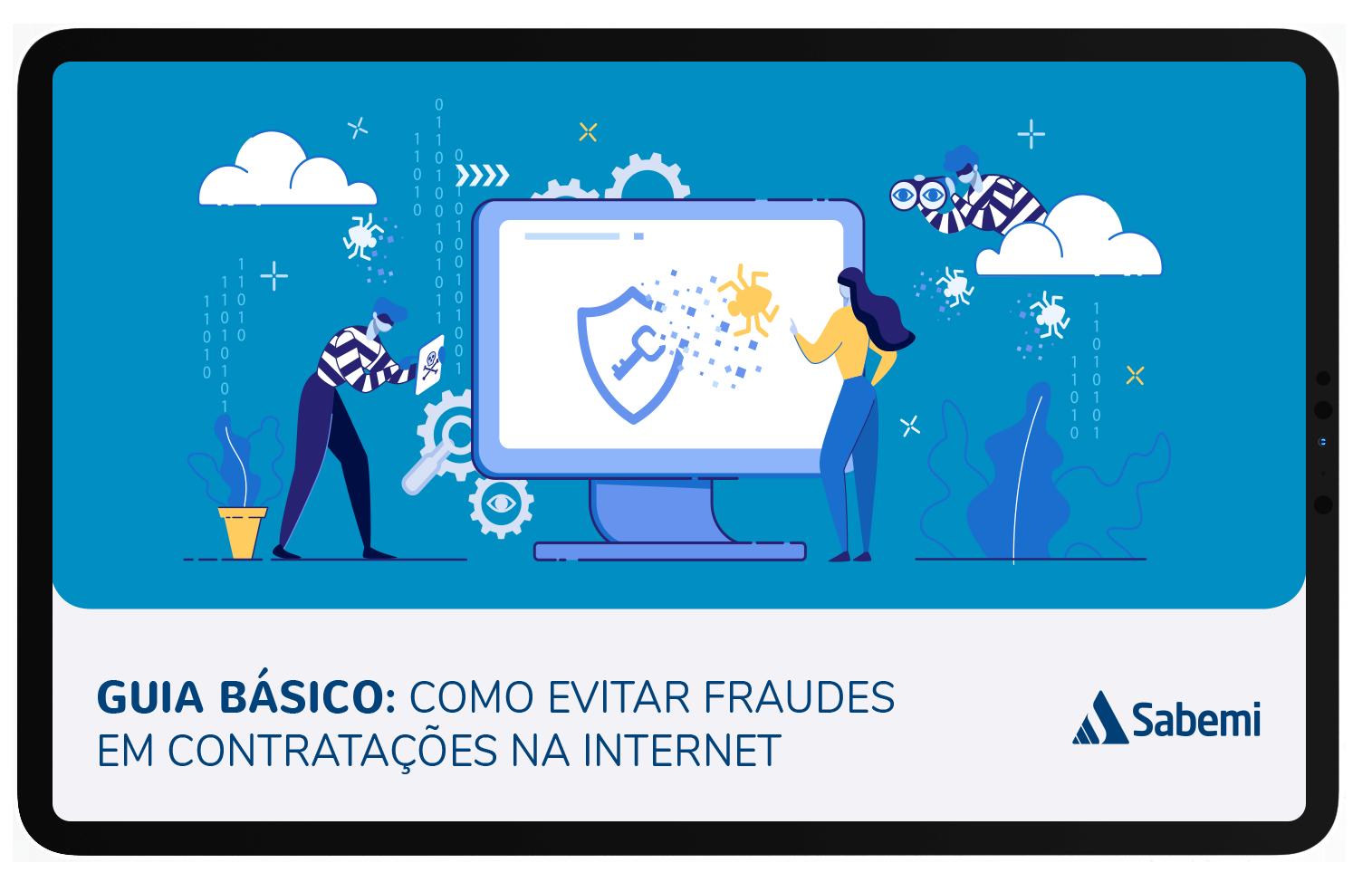 Guia básico: como evitar fraudes em contratações na internet