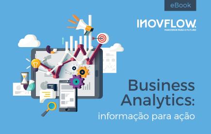 Business Analytics: Informação para Ação