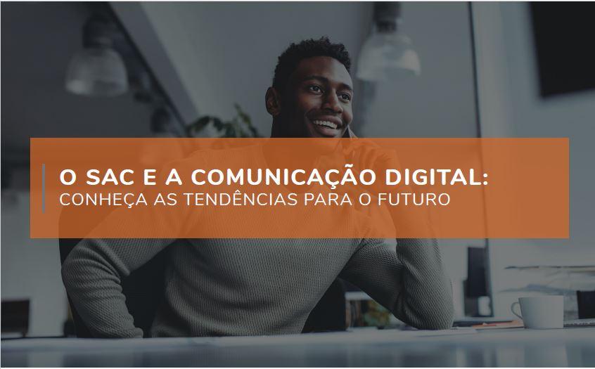 SAC e o Futuro da Comuniação Digital