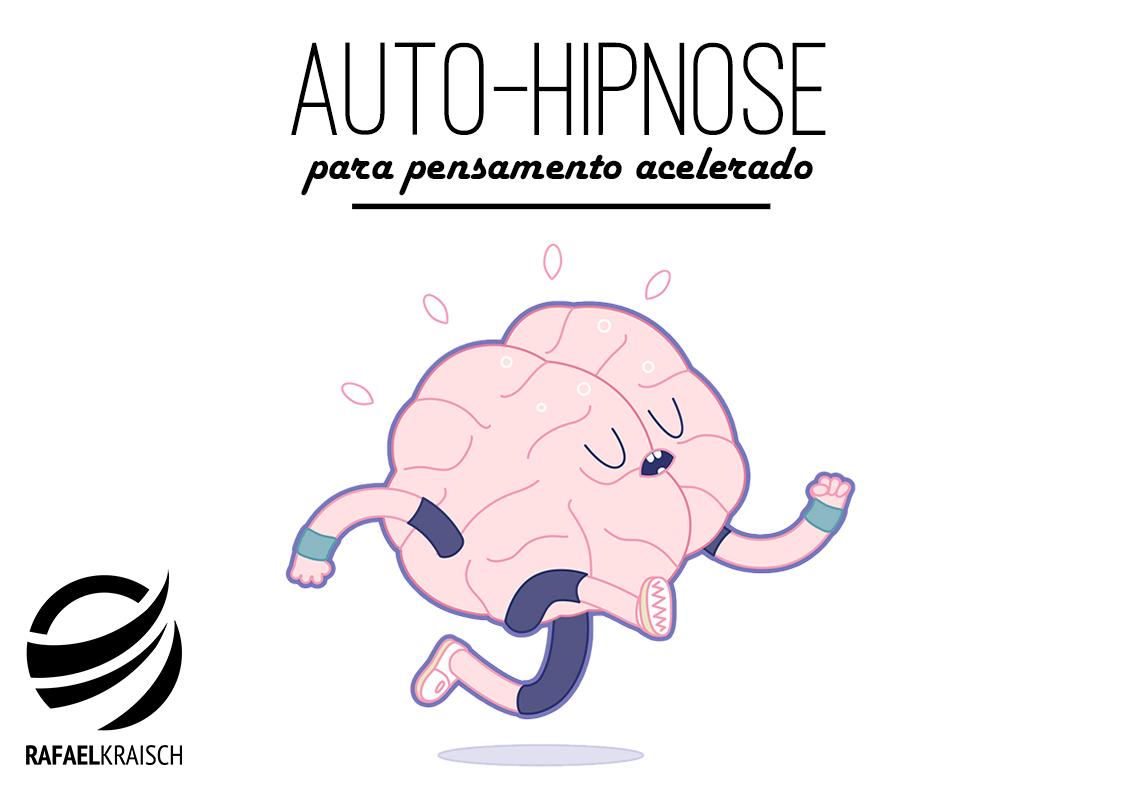 Auto-hipnose para pensamento acelerado