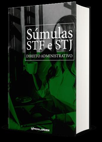 Ebook Súmulas STF e STJ de Administrativo separadas por assunto