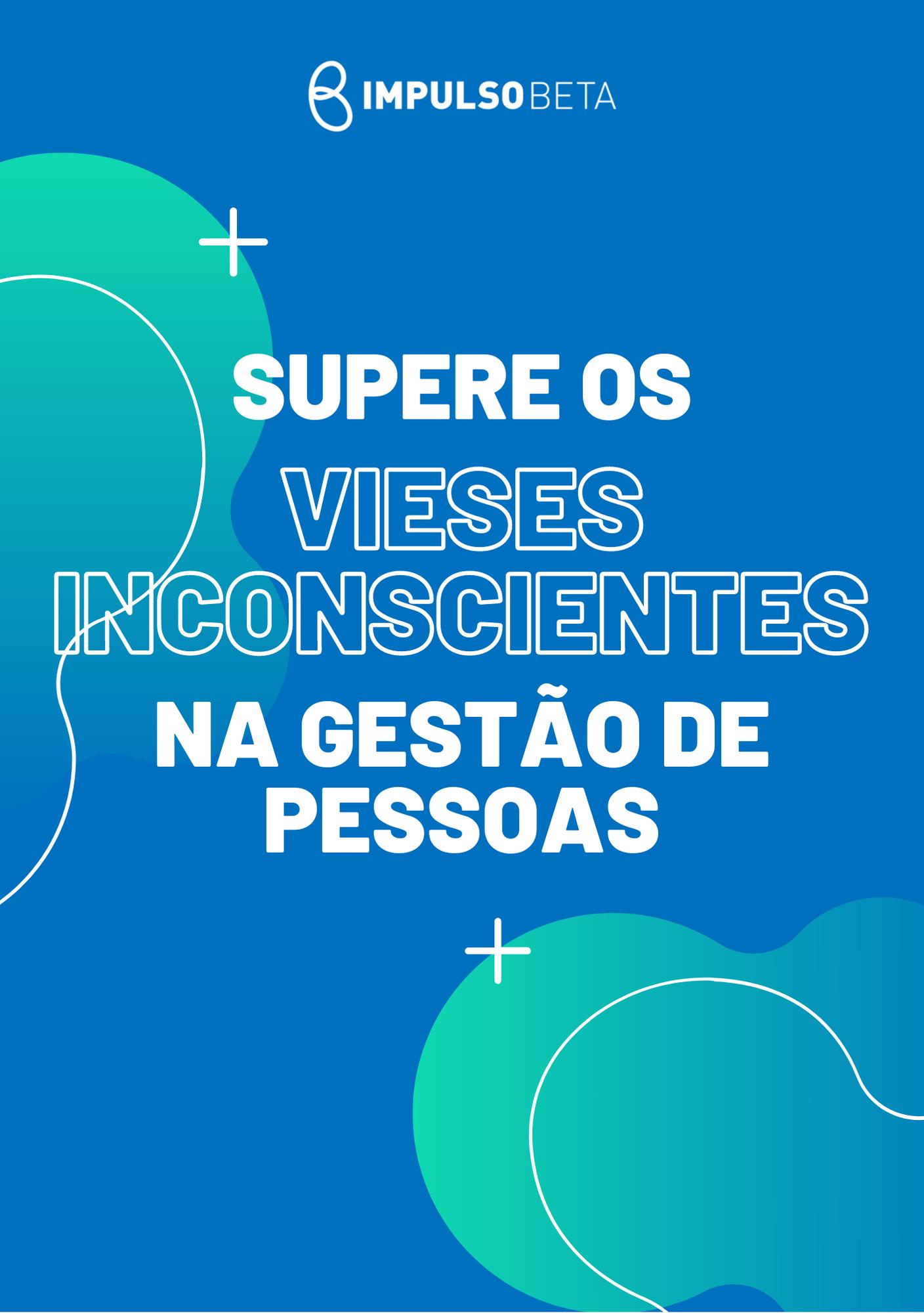 Capa Ebook Supere os Vieses Inconscientes na Gestão de Pessoas