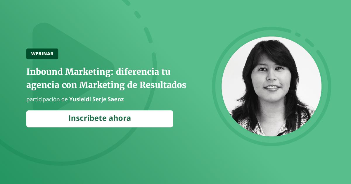 Inbound Marketing: Diferencia tu agencia con Marketing de Resultados