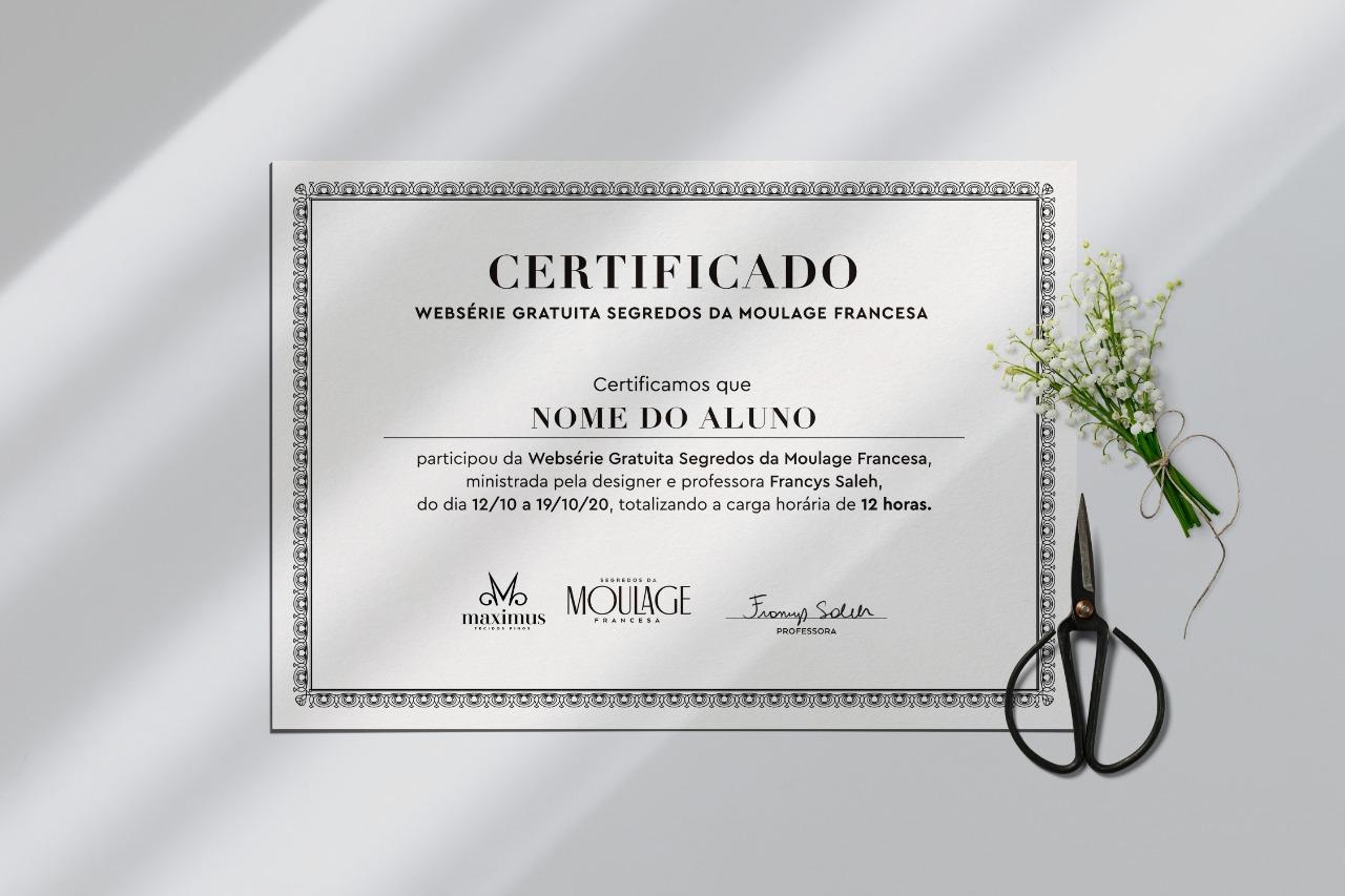Certificado Websérie Segredos da Moulage Francesa Francys Saleh e Maximus Tecidos