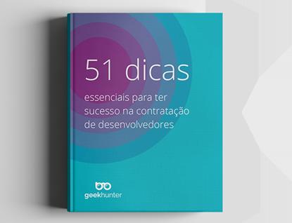 51 Dicas essenciais para contratar desenvolvedores