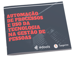Automação de processos e uso da Tecnologia na gestão de pessoas
