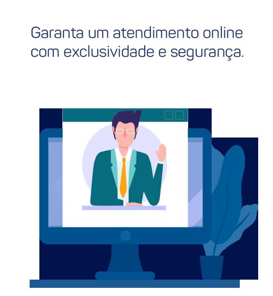 Garanta um atendimento online exclusivo e com segurança