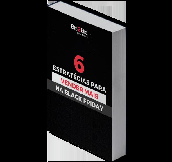 5 Estratégias para converter mais na Black Friday