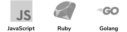 JavaScript, Ruby, Golang