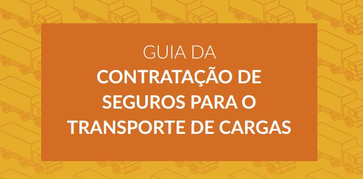 Guia da Contratação de Seguros no Transporte de Cargas
