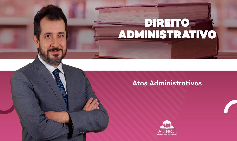OAB - Questões Comentadas - Direito Administrativo (Atos Administrativos)