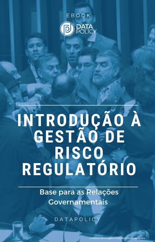 Capa do ebook Introdução à gestão de risco regulatório: base para relações governamentais