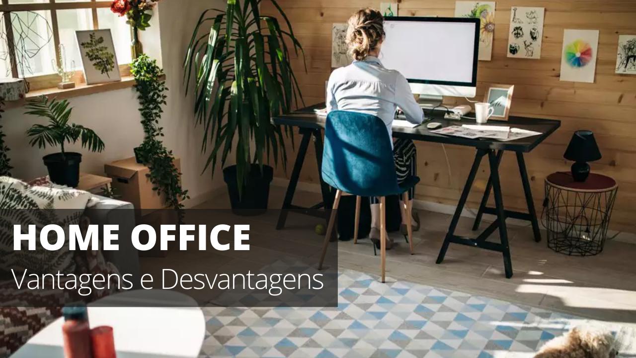Home office vantagens e desvantagens