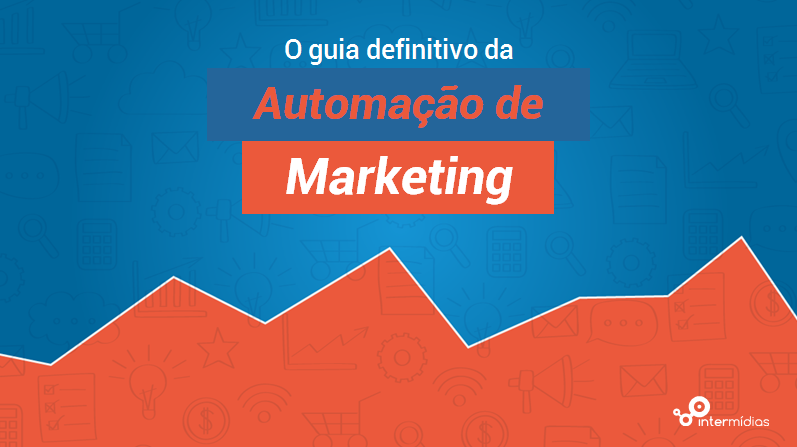 O guia da automação de marketing