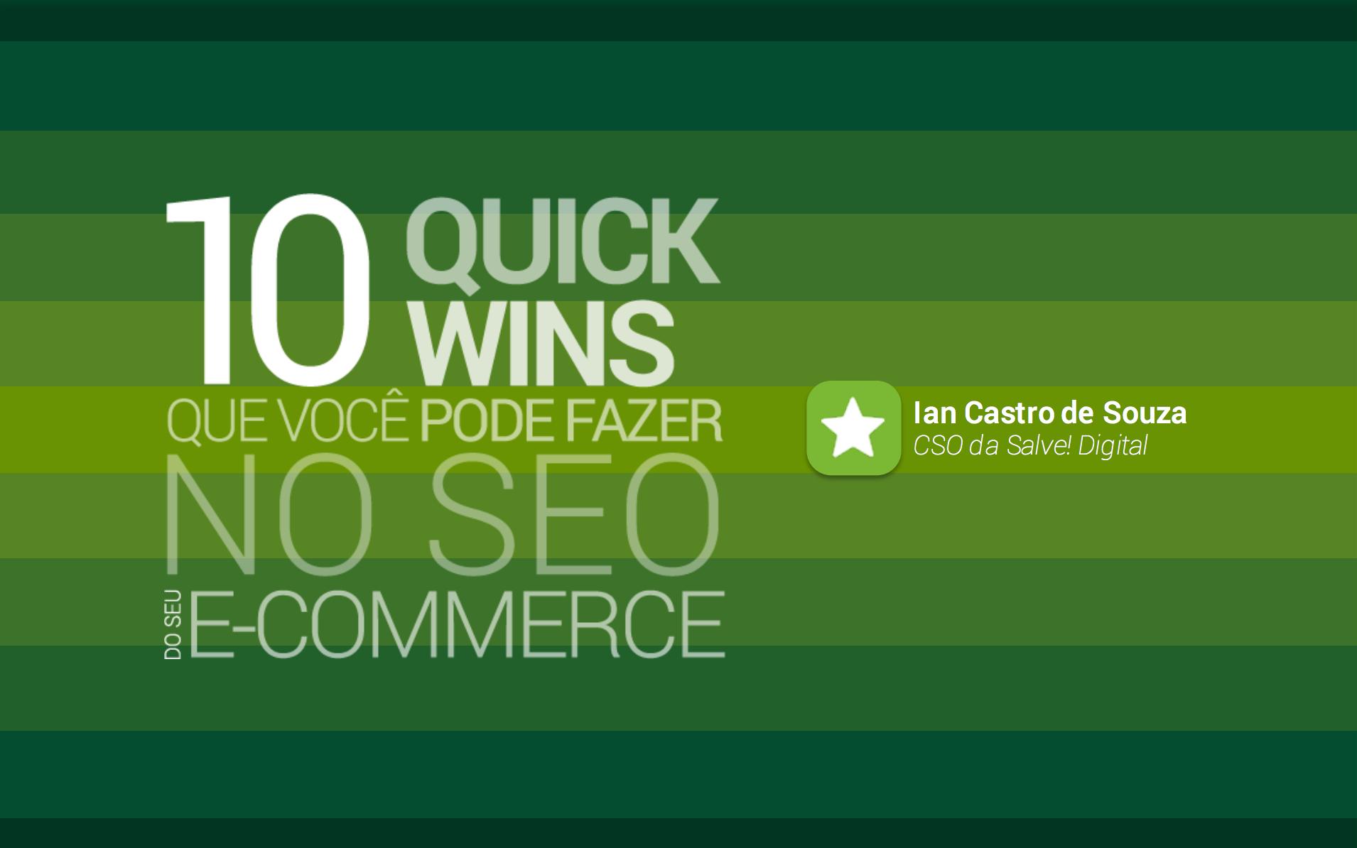 Aprenda 10 quick-wins de SEO para e-Commerce que vão fazer o seu site aparecer no Google e vender mais!