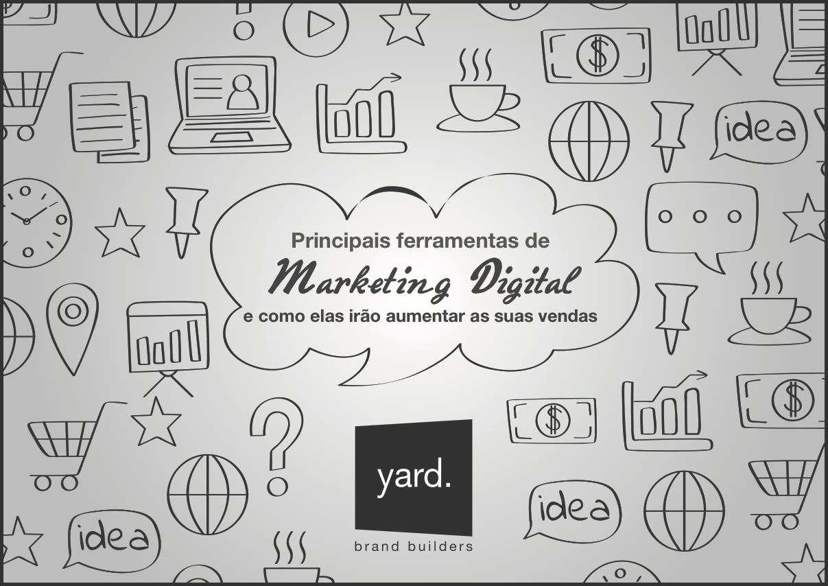 principais ferramentas de marketing digital e como elas irão aumentar suas vendas yard agencia de publicidade em ponta grossa