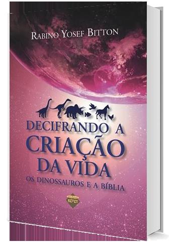 Decifrando a Criação da Vida - Os Dinossauros e a Bíblia - Editora e Livraria Sêfer