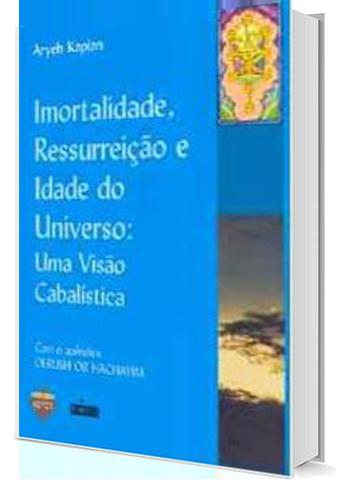 Imortalidade, Ressurreição e Idade do Universo