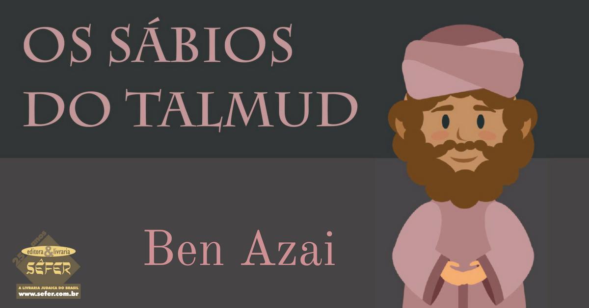 Os sábios do Talmud - Ben Azai