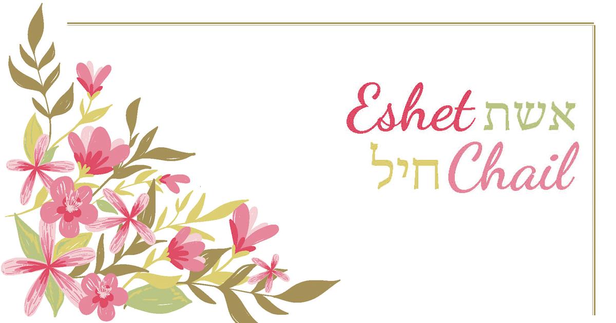 Eshet Chail, Uma Mulher Valorosa