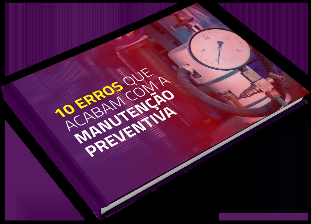 E-book 10 erros que acabam com a manutenção preventiva