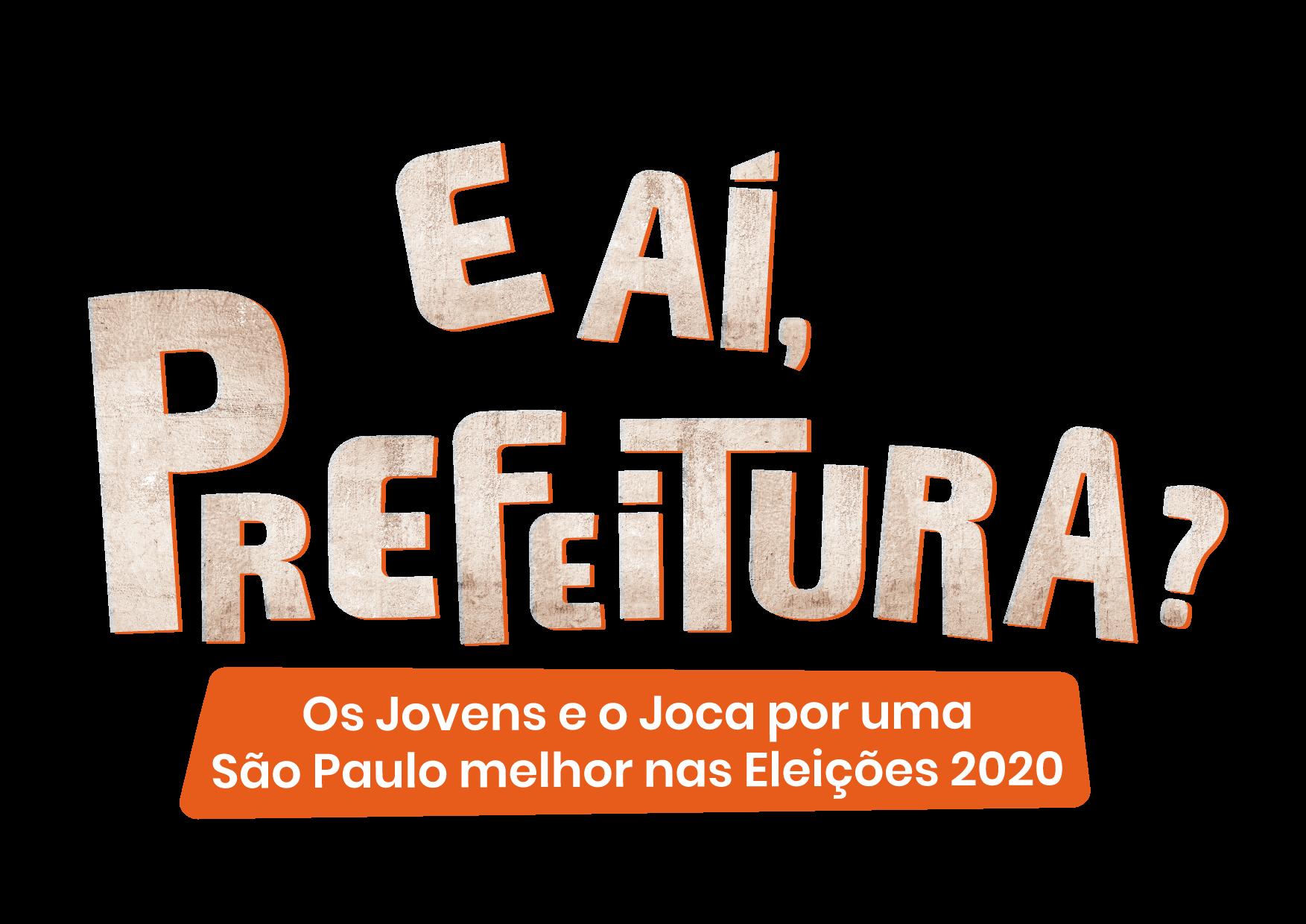 E aí, Prefeitura? Os jovens e o Joca por uma São Paulo melhos nas Eleições 2020