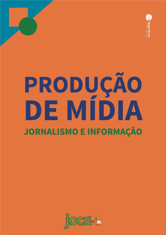 eixo produção de mídia: jornalismo e informação