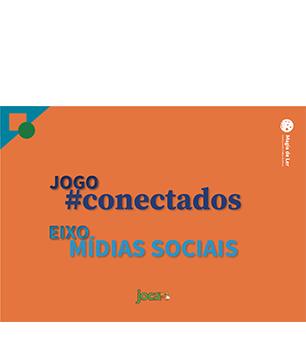 eixo mídias sociais: jogo #conectados